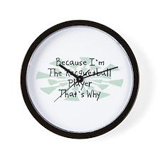 Because Racquetball Player Wall Clock