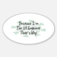 Because QA Engineer Oval Decal