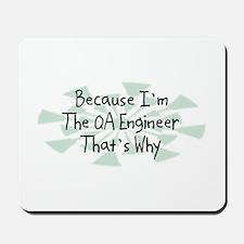 Because QA Engineer Mousepad