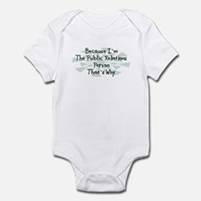 Because Public Relations Person Infant Bodysuit