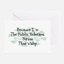 Because Public Relations Person Greeting Card