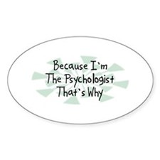Because Psychologist Oval Decal