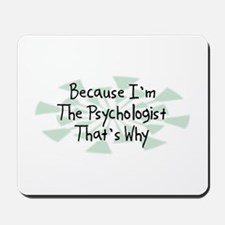 Because Psychologist Mousepad