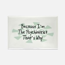 Because Psychiatrist Rectangle Magnet (100 pack)