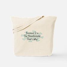 Because Proofreader Tote Bag