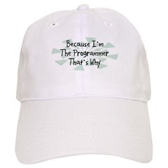 Because Programmer Baseball Cap