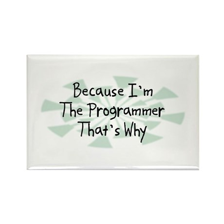 Because Programmer Rectangle Magnet