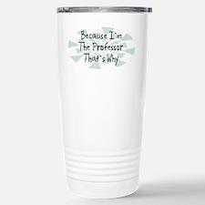 Because Professor Travel Mug