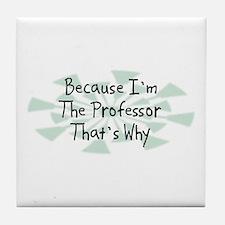 Because Professor Tile Coaster