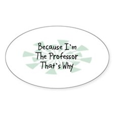 Because Professor Oval Decal