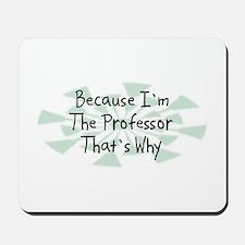Because Professor Mousepad