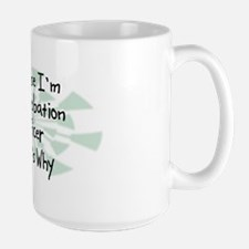Because Probation Officer Large Mug
