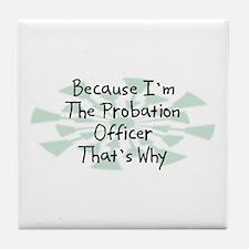 Because Probation Officer Tile Coaster