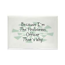 Because Probation Officer Rectangle Magnet