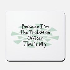 Because Probation Officer Mousepad