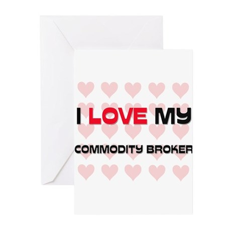 I Love My Commodity Broker Greeting Cards (Pk of 1