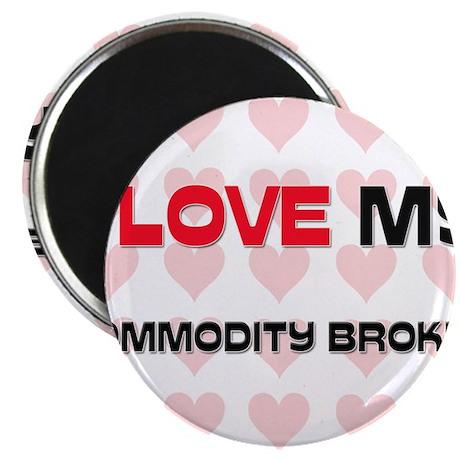 "I Love My Commodity Broker 2.25"" Magnet (10 pack)"