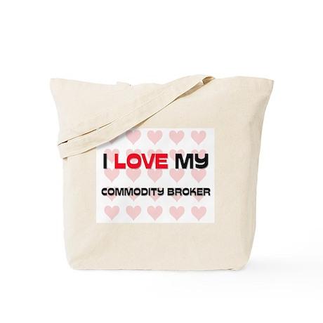 I Love My Commodity Broker Tote Bag