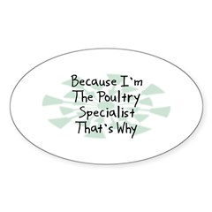Because Poultry Specialist Oval Decal