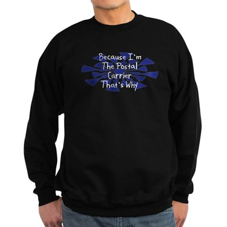 Because Postal Carrier Sweatshirt (dark)