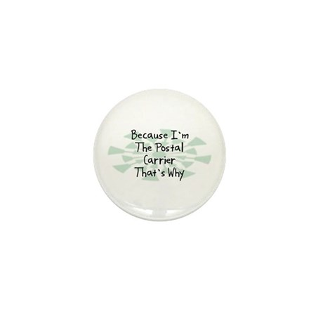 Because Postal Carrier Mini Button (100 pack)