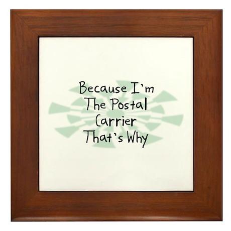 Because Postal Carrier Framed Tile