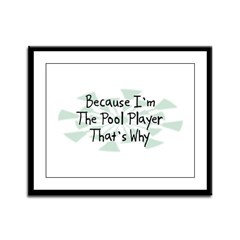 Because Pool Player Framed Panel Print
