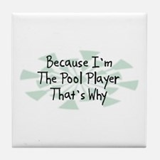 Because Pool Player Tile Coaster