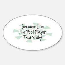Because Pool Player Oval Decal