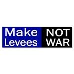 make levees not war bumper sticker