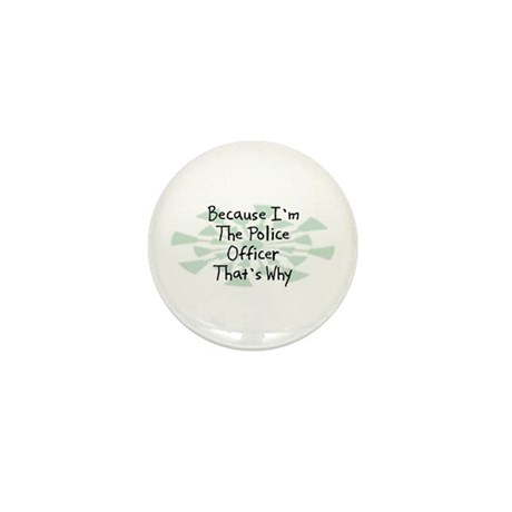 Because Police Officer Mini Button (10 pack)