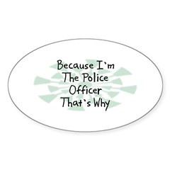 Because Police Officer Oval Sticker (50 pk)