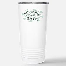 Because Pole Vaulter Stainless Steel Travel Mug