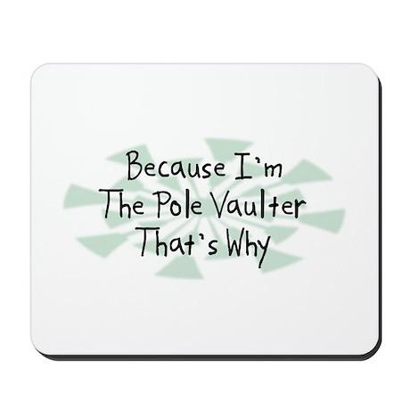 Because Pole Vaulter Mousepad