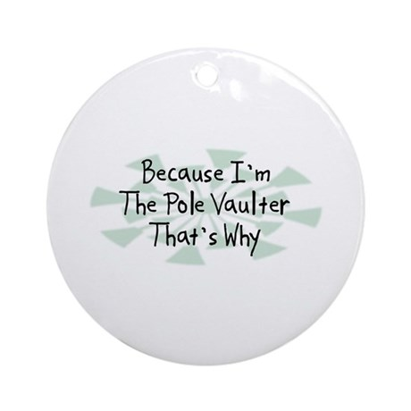 Because Pole Vaulter Ornament (Round)