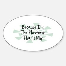 Because Plasterer Oval Decal