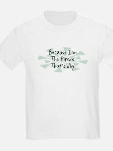 Because Pirate T-Shirt
