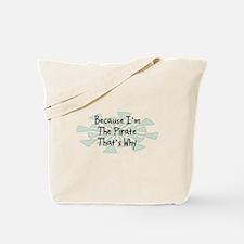 Because Pirate Tote Bag