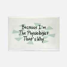 Because Physiologist Rectangle Magnet