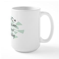 Because Physician Assistant Mug