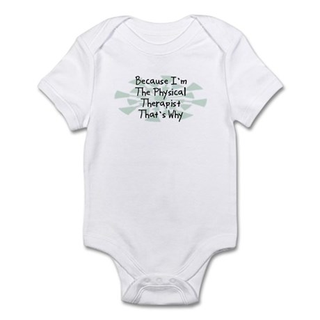 Because Physical Therapist Infant Bodysuit