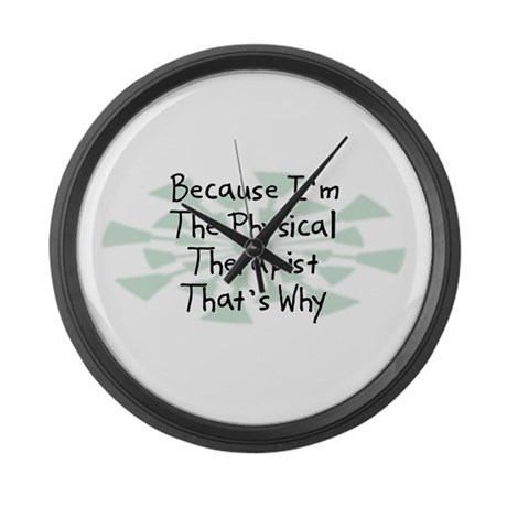 Because Physical Therapist Large Wall Clock