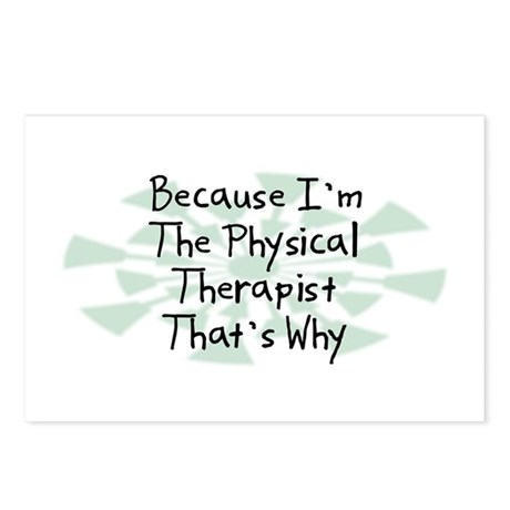 Because Physical Therapist Postcards (Package of 8