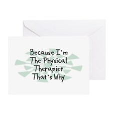 Because Physical Therapist Greeting Card