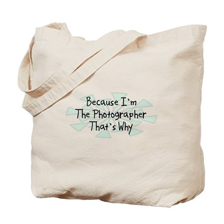 Because Photographer Tote Bag