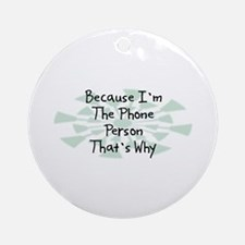 Because Phone Person Ornament (Round)