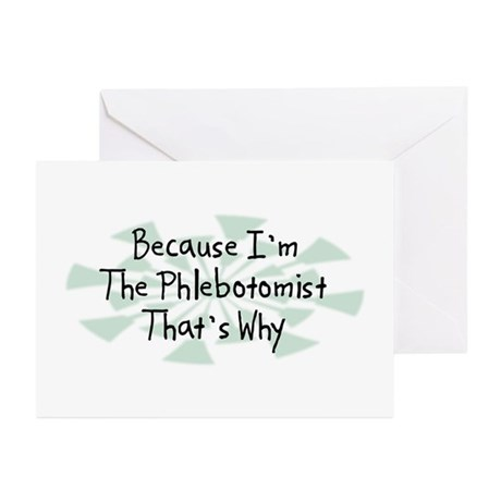 Because Phlebotomist Greeting Cards (Pk of 20)