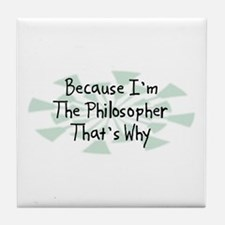 Because Philosopher Tile Coaster