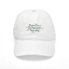 Because Pharmacist Baseball Cap