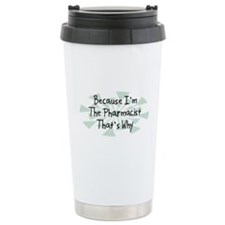 Because Pharmacist Travel Mug
